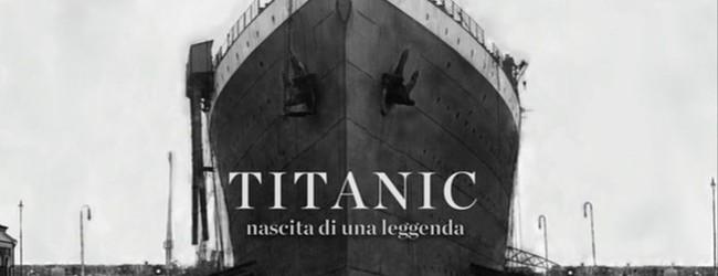 Titanic: Nascita di una leggenda