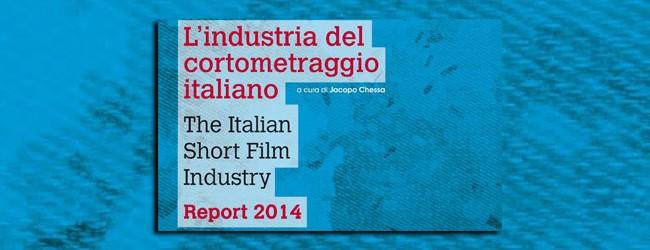 L'industria del cortometraggio italiano: Report 2014