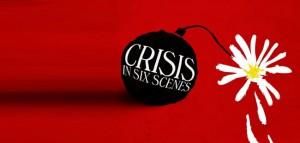 mediacritica_crisis_in_six_scenes