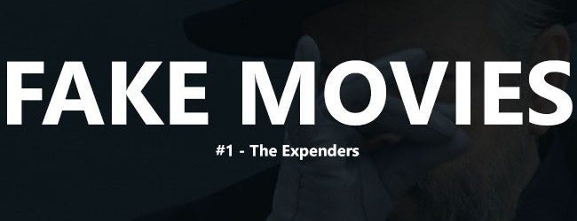 Fake Movies#1 – The Expenders