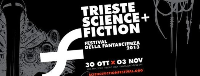 Trieste Science+Fiction 2013 – Festival della Fantascienza