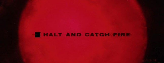 Halt and Catch Fire – Season 1