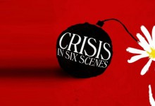 Crisis in Six Scenes – Season 1