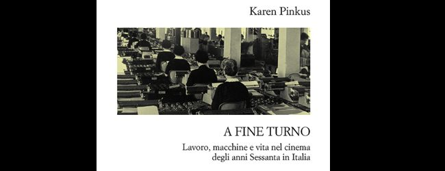 A fine turno. Lavoro, macchine e vita nel cinema degli anni Sessanta in Italia
